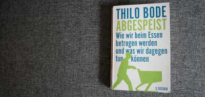 Gelesen (1): Abgespeist von Thilo Bode