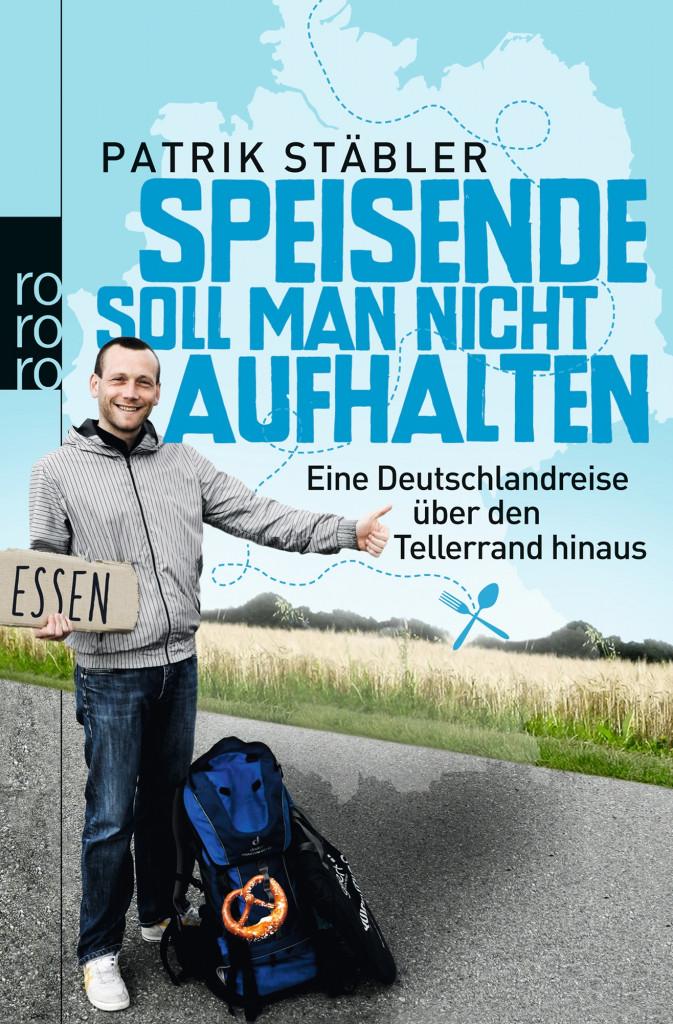 """Gelesen: """"Speisende soll man nicht aufhalten"""" von Patrik Stäbler"""