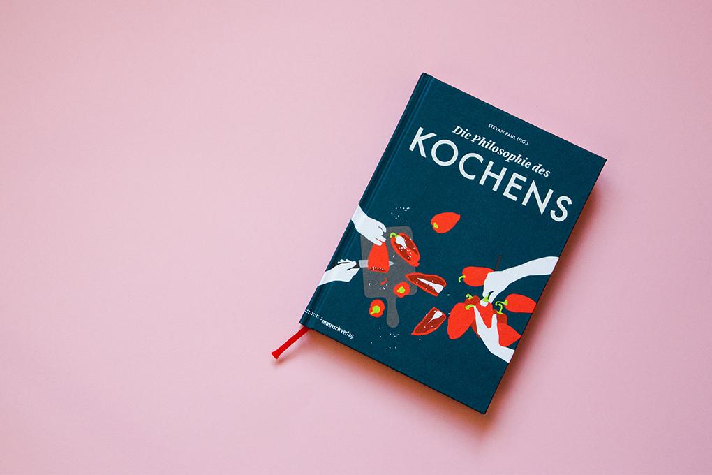 Die Philosophie des Kochens – kleiner Rundgang durch das Buch