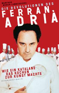 Manfred Weber Lamberdière – Die Revolutionen des Ferran Adrià